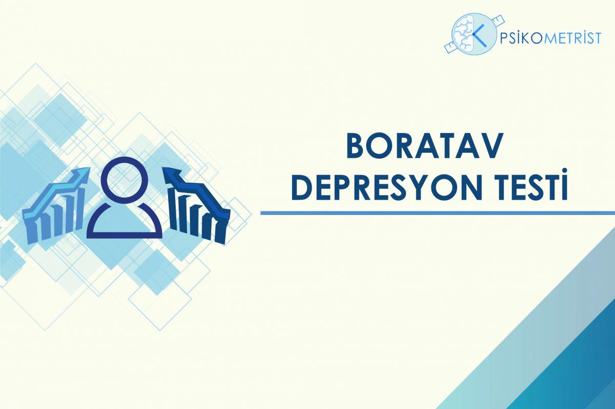 Boratav Depresyon Testi, bir tarama testidir. Depresyona meyilli olan kişileri veya depresyon hastalığı olan kişileri belirlemek için kullanılır.
